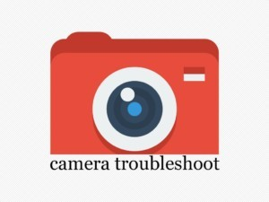 Camera Troubleshoot
