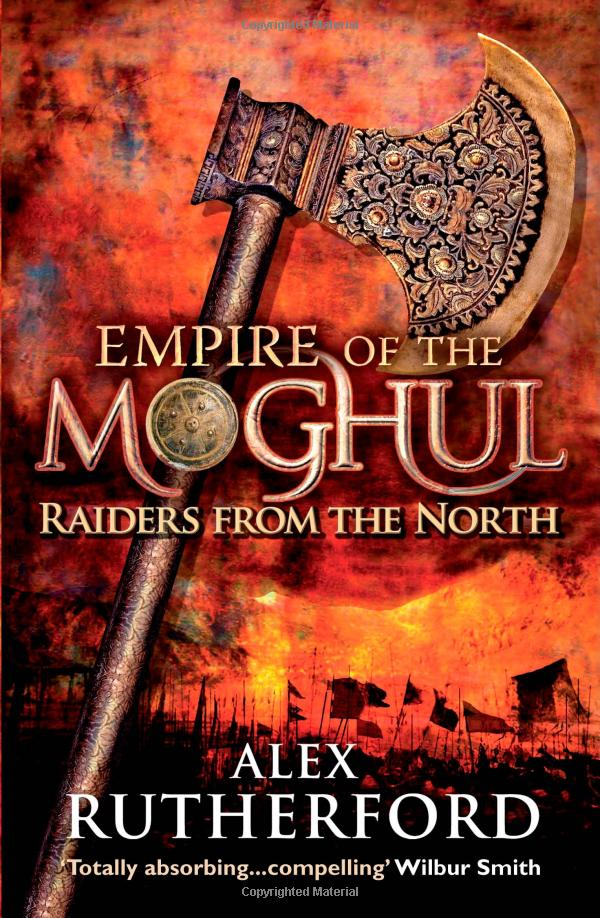 Book Review: Empire Of The Moghul : Raiders From The North by Alex Rutherford