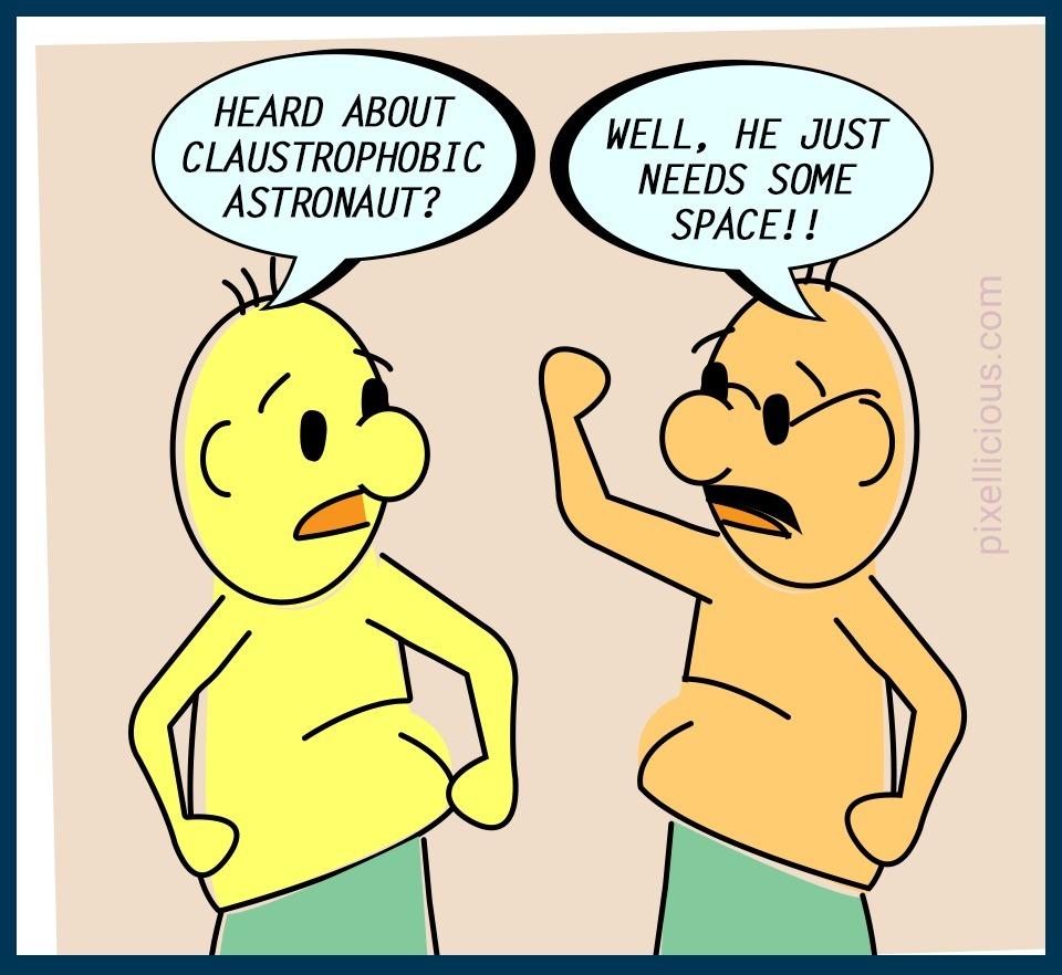 Memes - Joke - Claustrophobic - Astronaut
